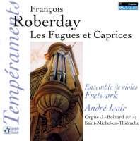 Roberday: Les Fugues Et Caprices