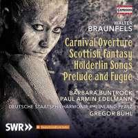 Braunfels: Carnival Overture; Scottish Fantasy