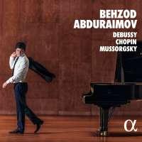 Behzod Abduraimov - Debussy; Chopin; Mussorgsky