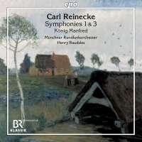 Reinecke: Symphonies Nos. 1 & 3; König Manfred