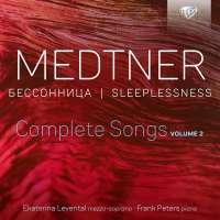 Medtner: Sleeplessness - Complete Songs Vol.2