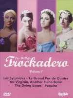 LES BALLETS TROCKADERO vol. 1- Les Sylphides; Le Grand Pas de Quatre; Yes Virginia, Another Piano Ballet; The Dying Swan; Paquita + Bonus: Behind the Scenes