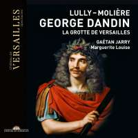 Lully - George Dandin & La Grotte de Versailles