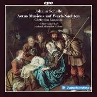 Schelle: Actus Musicus auf Weyh-Nachten - Christmas Cantatas