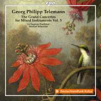 Telemann: The Grand Concertos for Mixed Instruments Vol. 5