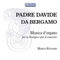 Padre Davide da Bergamo: Organ Music for the Liturgy and for the Concert