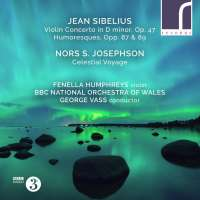 Sibelius: Violin Concerto & Humoresques; Josephson: Celestial Voyage
