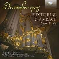 December 1705 - Buxtehude & J.S. Bach: Organ Music
