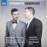 Thoughts Observed - Schumann; Duparc; Debussy; Hahn; Poulenc