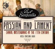 Passion and Lament - Choral Masterworks of the 17th Century