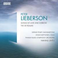 Lieberson: Songs of Love and Sorrow; The Six Realms