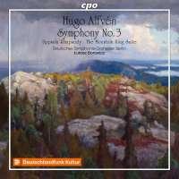 Alfvén: Symphony No. 3; Uppsala Rhapsody; The Mountain King Suite