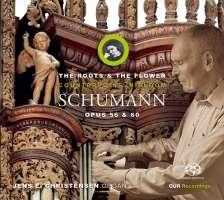 Schumann: Roots and the Flower