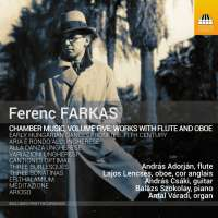Farkas: Chamber Music Vol. 5 - Works with flute and oboe
