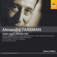 Tansman: Piano Music Vol. 2