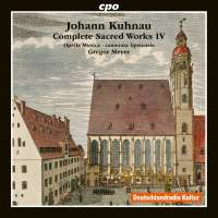 Kuhnau: Complete Sacred Works Vol. 4