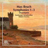 Bruch: Complete Symphonies 1 - 3