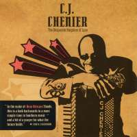 C.J. Chenier: The Desperate Kingdom of Love