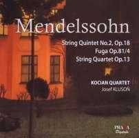 Mendelssohn: String Quartet Op. 13; String Quintet No. 2; Fuga