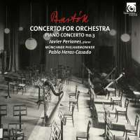 Bartok: Concerto for Orchestra; Piano Concerto no. 3