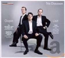Chopin: Introduction & Polonaise brillante Op.3, Piano Trio Op.8 / Liszt: Tristia