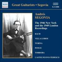 Andres Segovia: 1946 New York and the 1949 London Recordings