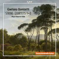 Donizetti: String Quartets Nos. 1 - 3