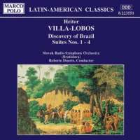 VILLA-LOBOS: Discovery of Brazil, Suites Nos. 1 – 4