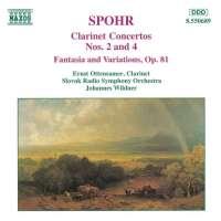 Spohr: Clarinet Concertos Nos. 2 and 4, Fantasia, Op. 81