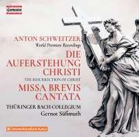 Schweitzer: Die Auferstehung Christi; Missa Brevis; Cantata