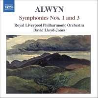 ALWYN: Symphonies Nos.1 & 3