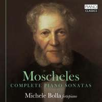Moscheles: Complete Piano Sonatas