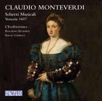 Monteverdi: Scherzi Musicali a 3 voci, Venezia 1607