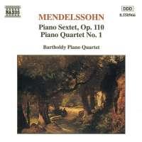 MENDELSSOHN: Piano Sextet, Op. 110, Piano Quartet No. 1