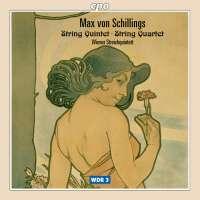 Schillings: String Quartet; String Quintet