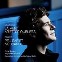 Debussy: La mer; Ariettes oubliées; Fauré: Pelléas et Mélisande