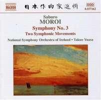 MOROI: Symphony No. 3; Two Symphonic Movements