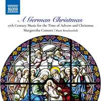 A German Christmas - 17th Century Music for the Time of Advent and Christmas