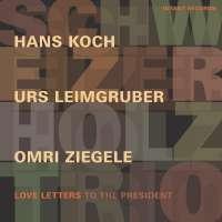 Schwiezer Holtz Trio: Love Letters to the President