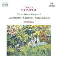MOMPOU: Piano Music vol. 2