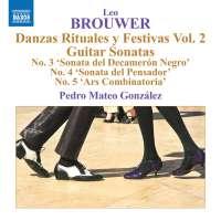 Brouwer: Danzas Rituales y Festivas Vol. 2; Guitar Sonatas