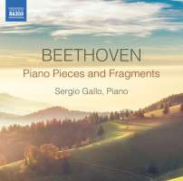 Beethoven: Piano Pieces and Fragments