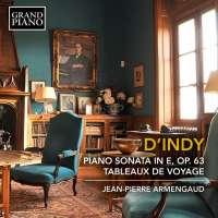 d'Indy: Piano Sonata Op. 63; Tableaux de voyage