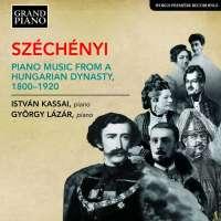 Széchényi: Piano Music from a Hungarian Dynasty