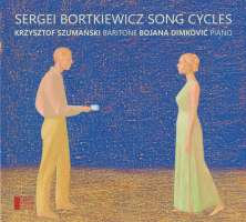Bortkiewicz: Song Cycles