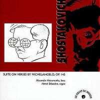 Shostakovich - Suite on Verses by Michelangelo