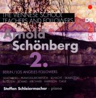 The Vienna School - Teachers and Followers Arnold Schönberg Vol. 2