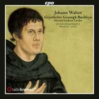 Geystliches Gesangk Buchleyn - Martin Luthers Lieder