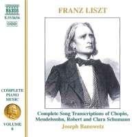 LISZT: Song Transcriptions (Liszt Complete Piano Music, Vol. 6)