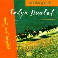 MONGOLIE - LE CHANTS DES STEPPES